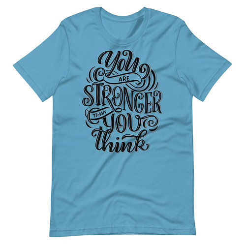 You Are Stronger Than You Think Short-Sleeve Unisex T-Shirt