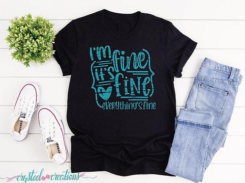 I'm Fine It's Fine Everything is Fine Unisex T-Shirt