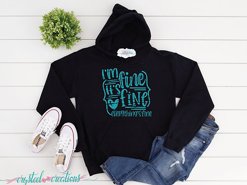 I'm Fine It's Fine Everything's Fine Unisex Hoodie