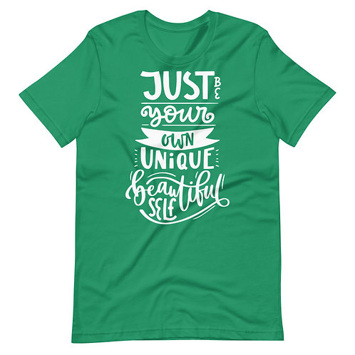 Just Be Your Own Unique Beautiful Self Short-Sleeve Unisex T-Shirt