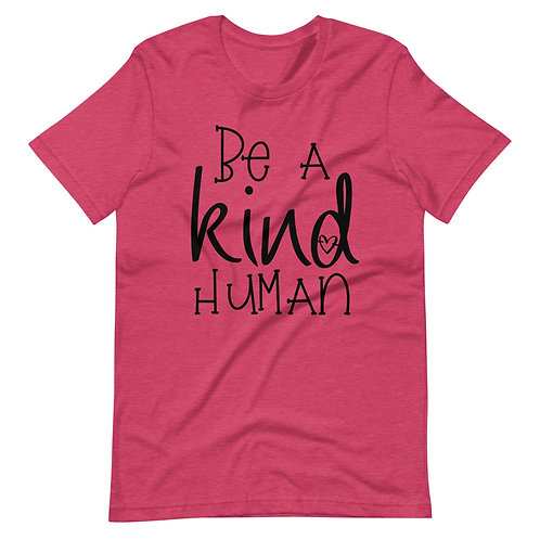 Be a Kind Human Short-Sleeve Unisex T-Shirt