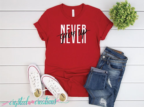 Never Give Up Short-Sleeve Unisex T-Shirt