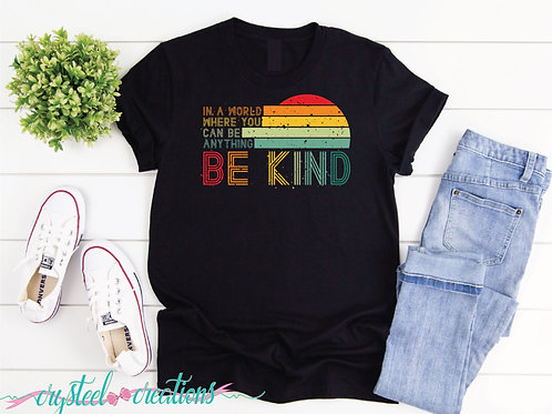 In a World Where You Can Be Anything Be Kind Retro Short-Sleeve Unisex T-Shirt