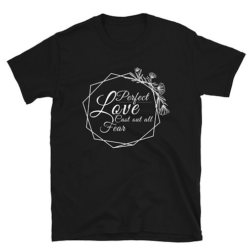 Perfect Love Cast Out Fear Short-Sleeve Unisex T-Shirt