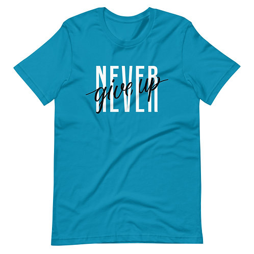 Never Give Up Short-Sleeve Unisex T-Shirt