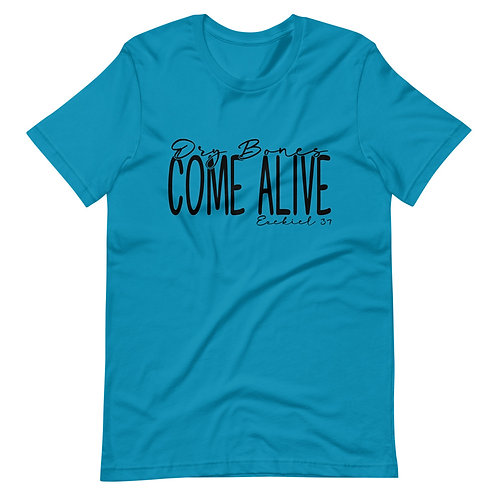 Dry Bones Come Alive Short-Sleeve Unisex T-Shirt