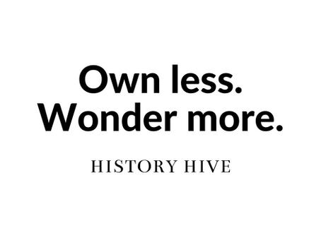 Own less. Wonder more.