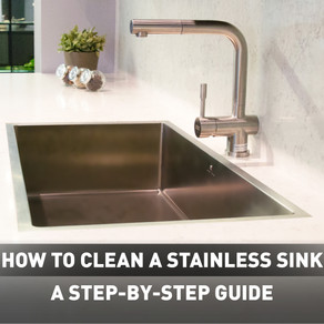 How To Clean A Stainless Sink: A Step-by-Step Guide