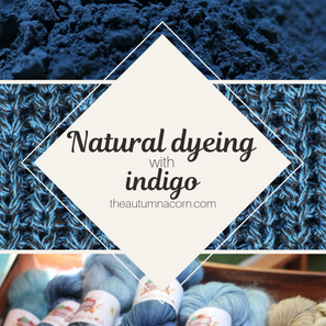 Natural Dyeing with Indigo at Home – Beautiful Blue