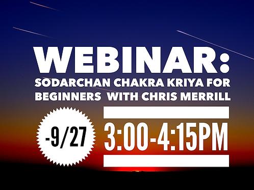 WEBINAR:  Sodarchan Chakra Kriya for Beginners with Chris Merrill