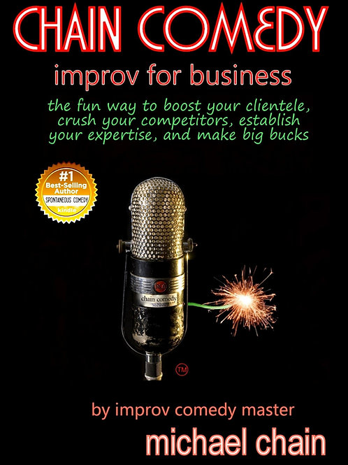 Chain Comedy Improv for Business: The Fun Way to B