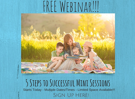 FREE Webinar Dates Added - 5 Steps to Successful Mini Sessions - For Family Photographers