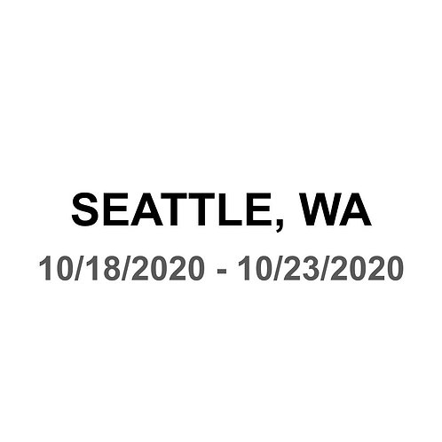 Seattle 10/18 - 10/23