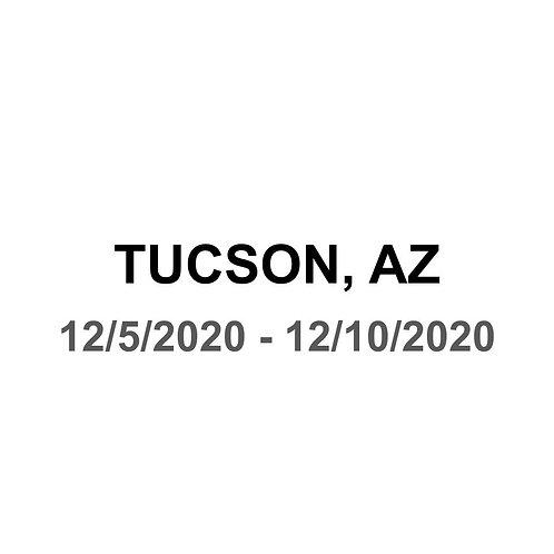 Tucson, AZ 12/5 - 12/10