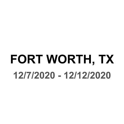 Fort Worth, TX 12/7 - 12/12