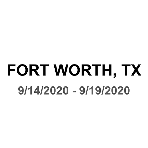 Fort Worth, TX 9/14 - 9/19