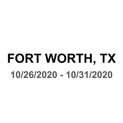 Fort Worth, TX 10/26 - 10/31