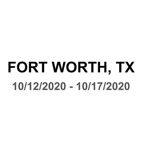 Fort Worth, TX 10/12 - 10/17