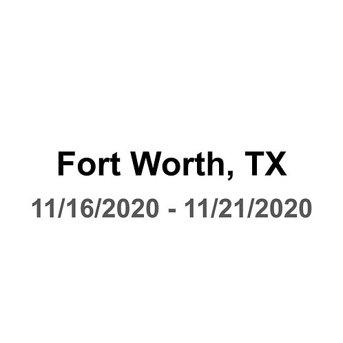 Fort Worth, TX 11/16 - 11/21