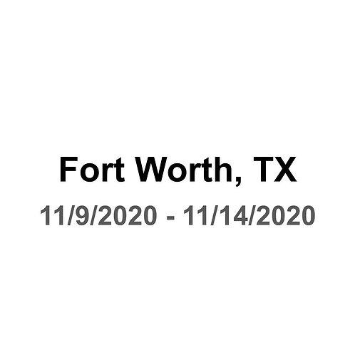 Fort Worth, TX 11/9 - 11/14