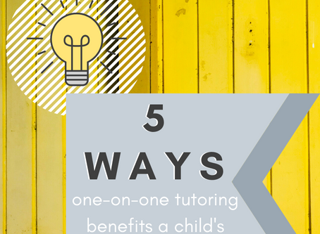 5 WAYS One-on-One Tutoring Can Benefit a Child's Learning