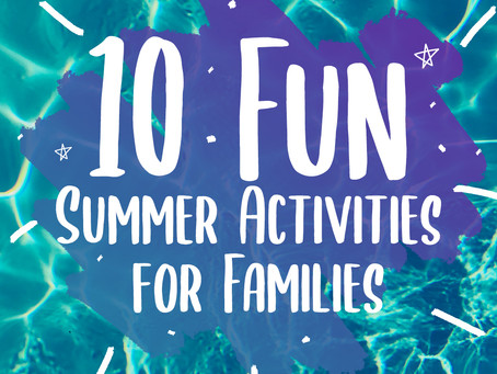 10 Fun Summer Activities for Families