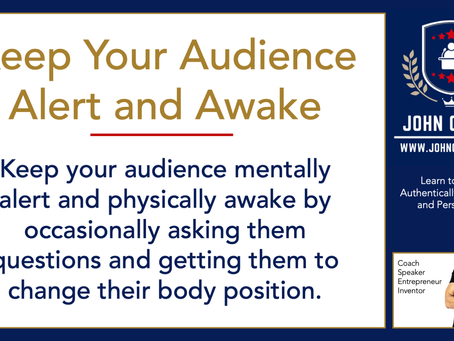 Keep Your Audience Alert and Awake