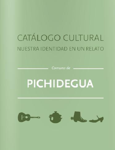 Catálogo Cultural de Pichidegua, VI Región. Revísalo aquí!