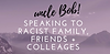 Promotional graphic for Uncle Bob workshop on speaking to racist family, taking place on November 28th, 2019