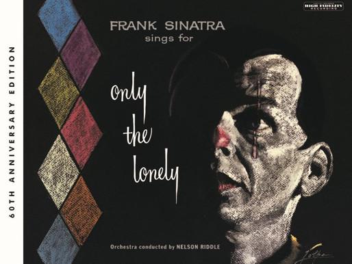 Frank Sinatra y una edición especial de Only the lonely a 60 años