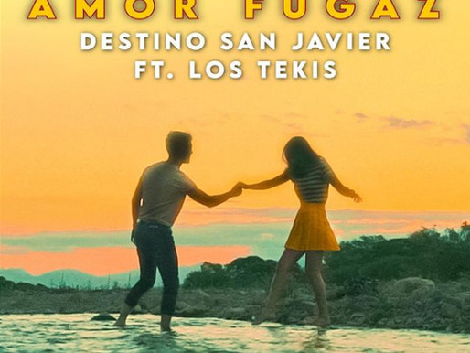 Destino San Javier y Los Tekis se unen en «Amor Fugaz»