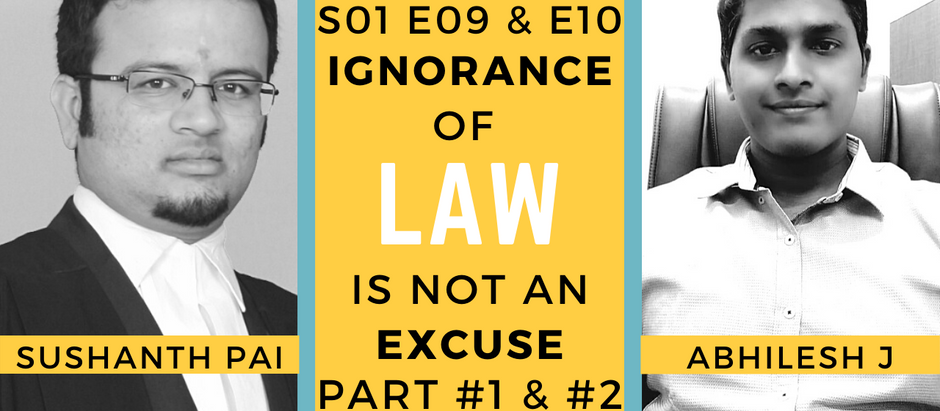Ignorance of Law is not an Excuse (Part 1 & 2)