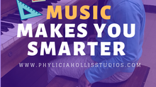 MUSIC MAKES YOU SMARTER!