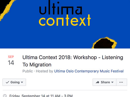 """INTIMAL invites to """"Listening to Migration"""" – Workshop, in ULTIMA Festival, Oslo &"""