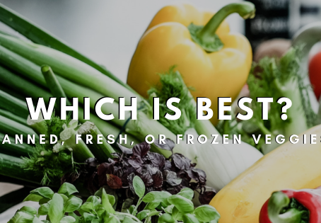Canned, Fresh, or Frozen Veggies – Which Is Best?