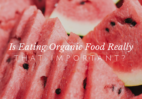 The Lowdown On Eating Organic