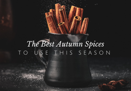 Spices That Will Add Vibrant Flavors & Health Benefits to All of Your Fall Favorite Dishes