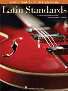 Latin Standards | Jazz Guitar Chord Melody Solos (Hal Leonard Pub.)