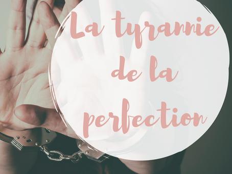 La dictature de la perfection