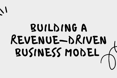 Building a Revenue-Driven Business Model