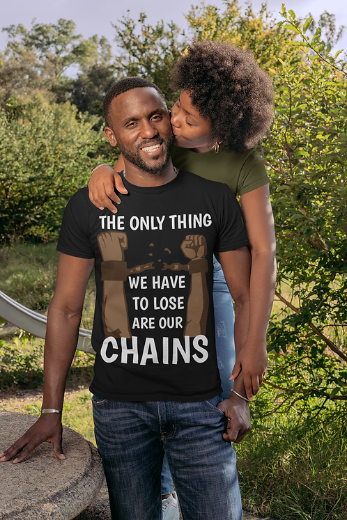 The Only Thing We Have To Lose T-Shirt