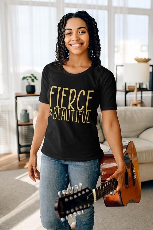 Fierce & Beautiful T-Shirt