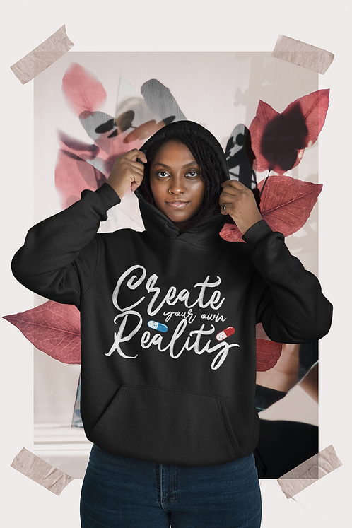 Create Your Own Reality Hoodie