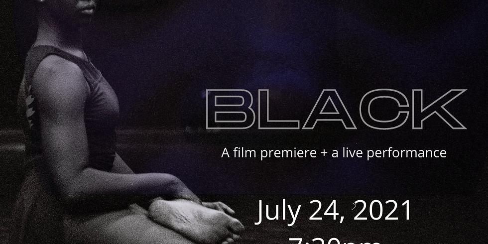 BLACK: A film premiere +  A live performance