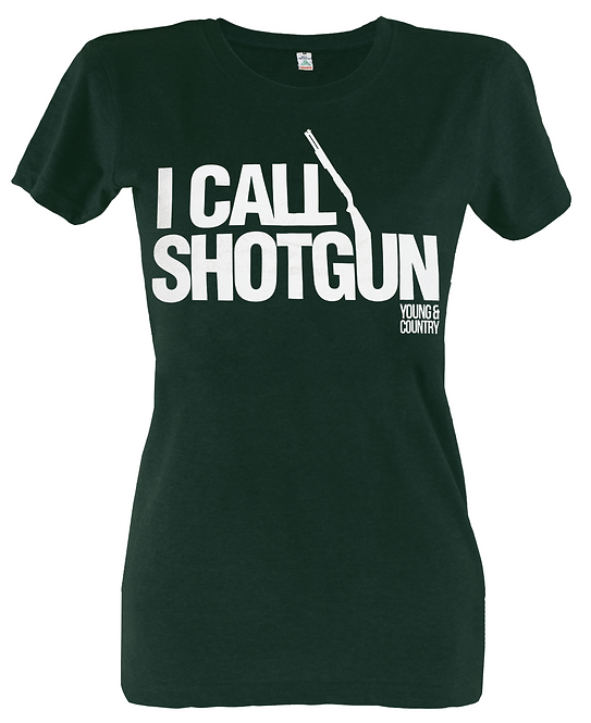 WOMENS 'I CALL SHOTGUN' TSHIRT - DARK GREEN