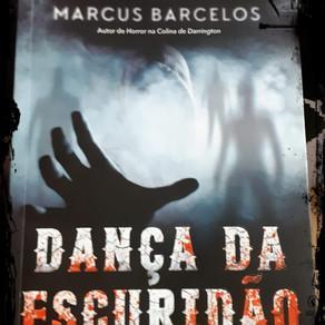 Indicação: Dança da Escuridão - Marcus Barcelos