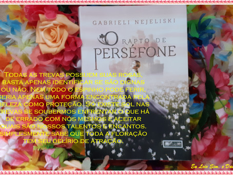 Indicando: O Rapto de Perséfone - Gabrieli Nejeliski