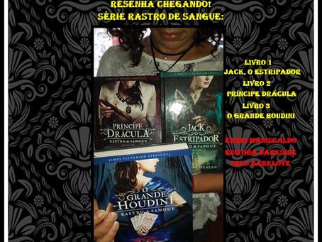 Série Rastro de Sangue: #1. Jack, o Estripador; #2. Príncipe Drácula; #3. O Grande Houdini.