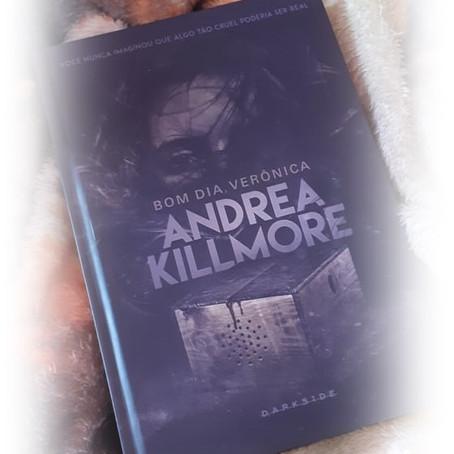 Indicação: Bom Dia Verônica - Andrea Killmore