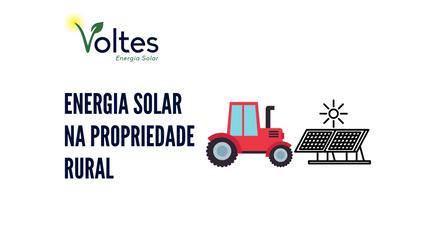 ENERGIA SOLAR NA PROPRIEDADE RURAL